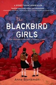 The blackbird girls by Blankman, Anne