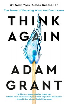 Think again : the power of knowing what you don't know by Grant, Adam M.