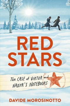 Red stars : the case of Victor and Nadya's notebooks by Morosinotto, Davide