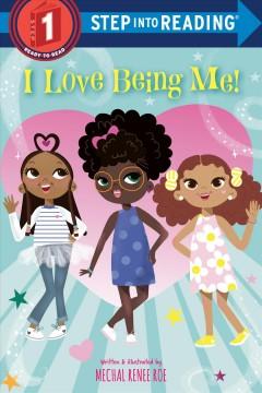 I love being me! by Roe, Mechal Renee