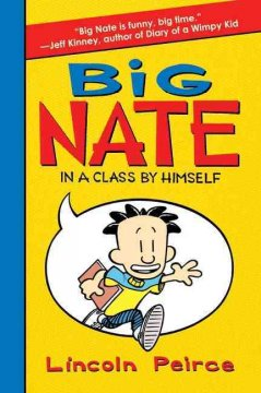 Big Nate.  In a class by himself by Peirce, Lincoln