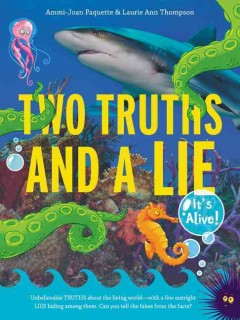 Two truths and a lie : it's alive! by Paquette, Ammi-Joan