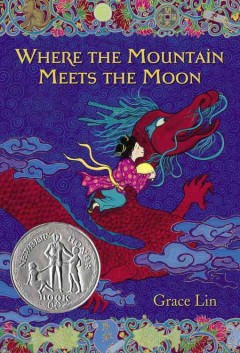 Where the mountain meets the moon by Lin, Grace.