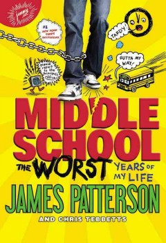 Middle school, the worst years of my life by Patterson, James