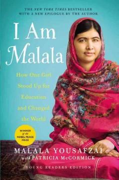 I am Malala : how one girl stood up for education and changed the world, Malala Yousafzai