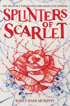 Splinters of scarlet by Murphy, Emily Bain