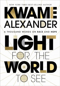 Light for the world to see  by Alexander, Kwame