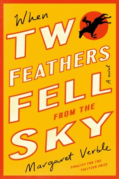 When two feathers fell from the sky by Verble, Margaret