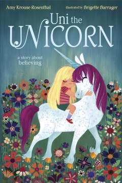 Uni the unicorn by Rosenthal, Amy Krouse.