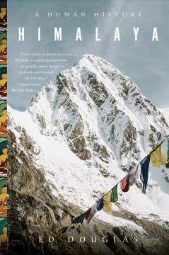 Himalaya : a human history by Douglas, Ed