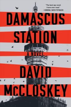 Damascus Station : a novel by McCloskey, David