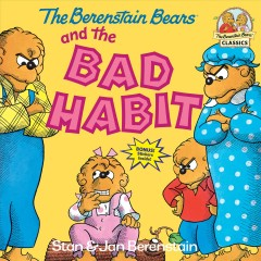 The Berenstain bears and the bad habit by Berenstain, Stan