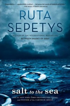 Salt to the sea : a novel by Sepetys, Ruta