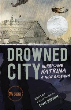 Drowned city : Hurricane Katrina & New Orleans / Don Brown