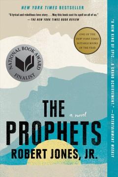 The prophets : a novel by Jones, Robert,  Jr.