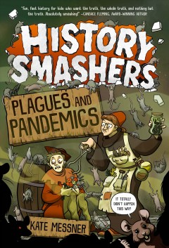 Plagues and pandemics by Messner, Kate