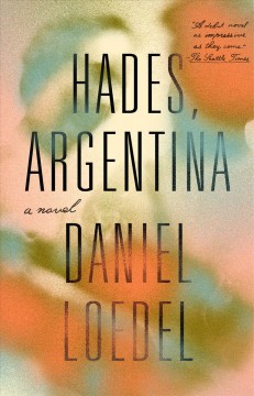 Hades, Argentina : a novel by Loedel, Daniel