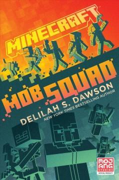 Minecraft : mob squad by Dawson, Delilah S.