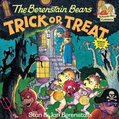The Berenstain Bears trick or treat by Berenstain, Stan