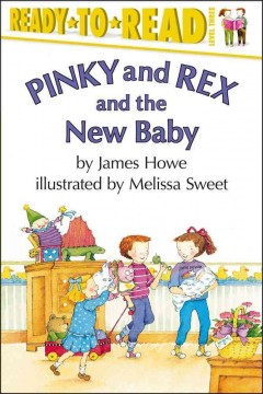 Pinky and Rex and the new baby by Howe, James