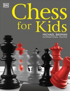 Chess for kids by Basman, Michael.