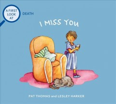 I miss you : a first look at death by Thomas, Pat