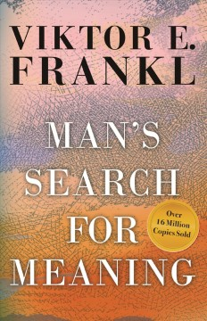 Man's search for meaning by Frankl, Viktor E.