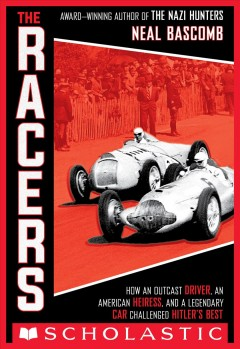 The racers : how an outcast driver, an American heiress, and a legendary car challenged Hitler