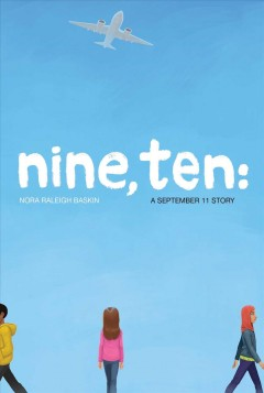 Nine, ten : a September 11 story / Nora Raleigh Baskin
