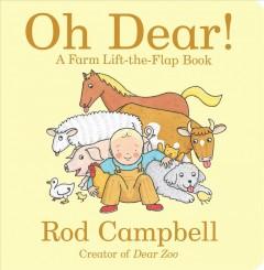 Oh dear! : a farm lift-the-flap book by Campbell, Rod