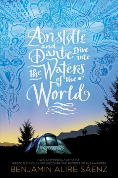 Aristotle and Dante dive into the waters of the world by Sáenz, Benjamin Alire