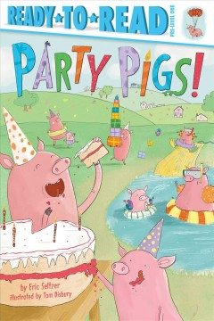 Party pigs! by Seltzer, Eric