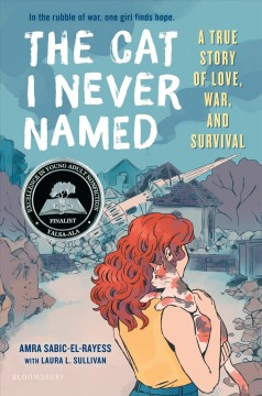 The cat I never named : a true story of love, war, and survival by Sabic-El-Rayess, Amra