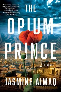 The opium prince by Aimaq, Jasmine