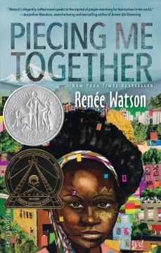 Piecing Me Together, Renée Watson