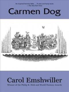Carmen Dog by Emshwiller, Carol.