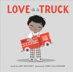 Love is a truck by Novesky, Amy