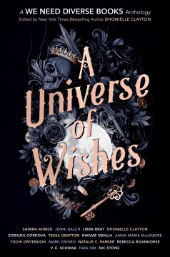 A universe of wishes : a We Need Diverse Books anthology by Clayton, Dhonielle (EDT)